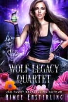 Wolf Legacy Quartet ebook by