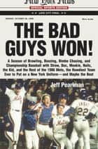 The Bad Guys Won ebook by Jeff Pearlman