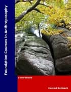 Foundation Studies Courses In Anthroposophy ebook by Conrad Rehbach