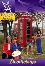 Touched By An Angel Fiction Series: Doodlebugs - Doodlebugs ebook by Martha Williamson