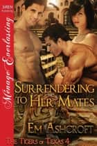 Surrendering to Her Mates ebook by Em Ashcroft