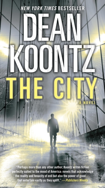 The City (with bonus short story The Neighbor) - A Novel ebook by Dean Koontz