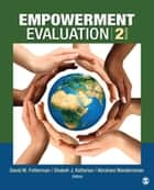 Empowerment Evaluation - Knowledge and Tools for Self-Assessment, Evaluation Capacity Building, and Accountability ebook by Mr. Shakeh J. Kaftarian, Dr. Abraham Wandersman, Dr. David Fetterman