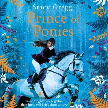 Prince of Ponies audiobook by Stacy Gregg