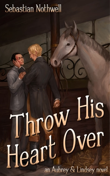 Throw His Heart Over ebook by Sebastian Nothwell