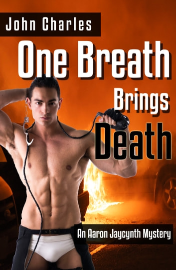 One Breath Brings Death (An Aaron Jaycynth Mystery - Book 2) ebook by John Charles