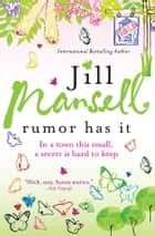 Rumor Has It ebook by Jill Mansell