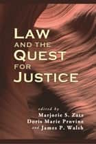 Law and the Quest for Justice ebook by Marjorie S. Zatz