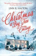 Christmas at Bay Tree Cottage (Christmas in the Country, Book 2) ebook by Linn B. Halton