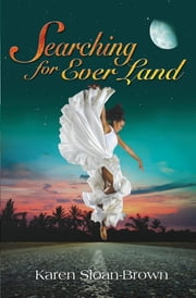Searching for Ever Land ebook by Karen Sloan-Brown