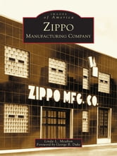 Zippo Manufacturing Company ebook by Linda L. Meabon