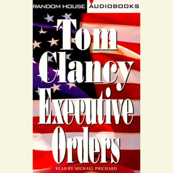Executive Orders audiobook by Tom Clancy