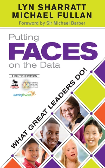 Putting FACES on the Data - What Great Leaders Do! ebook by Lyn Sharratt,Michael Fullan