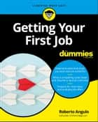 Getting Your First Job For Dummies ebook by Roberto Angulo