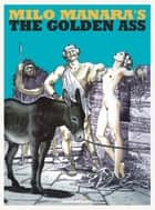 Milo Manara's The Golden Ass ebook by Milo Manara