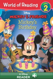 World of Reading Mickey & Friends: Mickey's Birthday - Level 2 ebook by Laura Driscoll