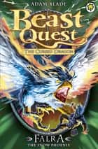 Beast Quest: Falra the Snow Phoenix - Series 14 Book 4 ebook by Adam Blade