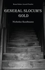 General Slocum's Gold ebook by Nicholas Kaufmann