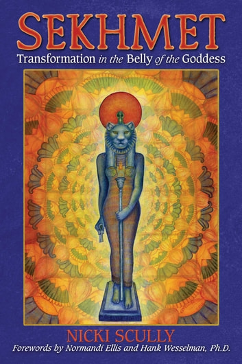 Sekhmet - Transformation in the Belly of the Goddess ebook by Nicki Scully