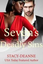 Seven's Deadly Sins - BWWM Romance ebook by Stacy-Deanne