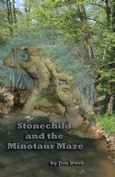 Stonechild and the Minotaur Maze - Book Two ebook by Jim Burk