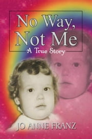 No Way, Not Me ebook by Jo Anne Franz