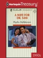 A Wife for Dr. Sam ebook by Phyllis Halldorson