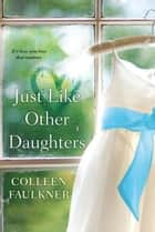 Just Like Other Daughters ebook by Colleen Faulkner