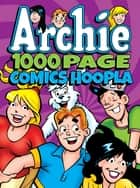 Archie Comics 1000 Page Comics Hoopla ebook by Archie Superstars