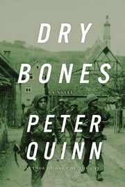 Dry Bones ebook by Peter Quinn
