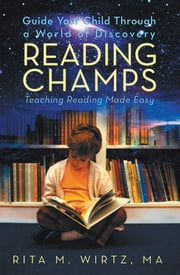 Reading Champs - Teaching Reading Made Easy ebook by Rita M. Wirtz, MA