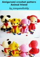 amigurumi crochet pattern animal friends ebook by Teerapon Chan-Iam