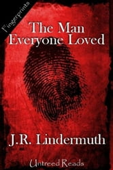 The Man Everyone Loved ebook by J.R. Lindermuth