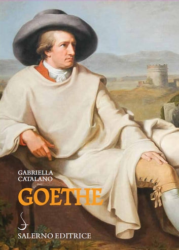 Goethe ebook by Gabriella Catalano