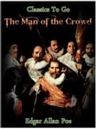 The Man of the Crowd ebook by Edgar Allan Poe