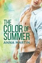 The Color of Summer ebook by Anna Martin