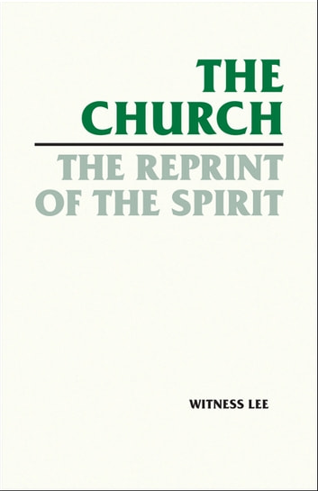 The Church, the Reprint of the Spirit ebook by Witness Lee