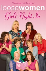 Loose Women: Girls' Night In ebook by Loose Women