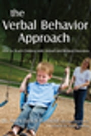 The Verbal Behavior Approach - How to Teach Children with Autism and Related Disorders ebook by Mary Lynch Barbera, Tracy Rasmussen