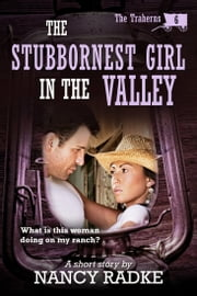The Stubbornest Girl in the Valley ebook by Nancy Radke