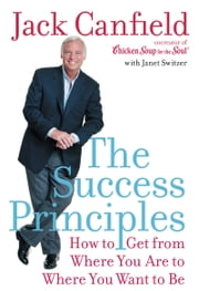 The Success Principles(TM) ebook by Jack Canfield,Janet Switzer