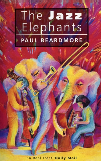 The Jazz Elephants ebook by Beardmore Paul