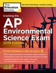 Cracking the AP Environmental Science Exam, 2019 Edition - Practice Tests & Proven Techniques to Help You Score a 5 ebook by Princeton Review