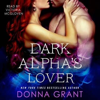 Dark Alpha's Lover - A Reaper Novel audiobook by Donna Grant