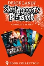 Skulduggery Pleasant - Books 1-9 ebook by Derek Landy