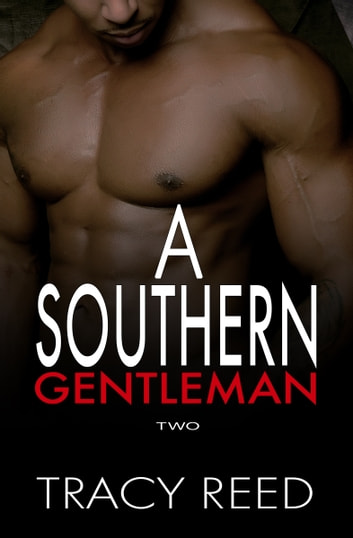 A Southern Gentleman Vol 2 - [A Billionaire Romance] ebook by Tracy Reed
