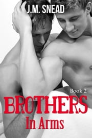 Brothers In Arms: Book 2: Undeniable ebook by J.M. Snead