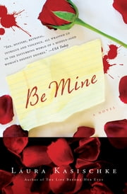 Be Mine - A Novel ebook by Laura Kasischke