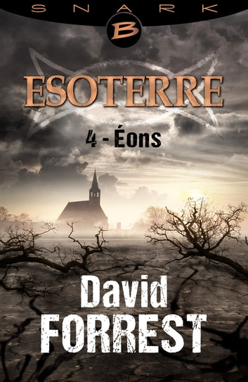 Éons - Esoterre - Saison 1 - Épisode 4 - Esoterre, T1 ebook by David Forrest