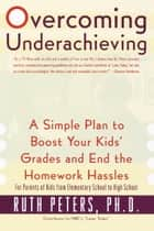 Overcoming Underachieving ebook by Ruth Peters